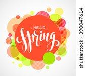 hello spring lettering design.... | Shutterstock .eps vector #390047614