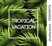 summer tropical background of... | Shutterstock .eps vector #390048976