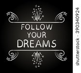 follow your dreams text on... | Shutterstock .eps vector #390340924