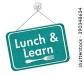lunch and learn sign  a teal... | Shutterstock . vector #390348634
