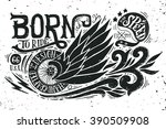 born to ride. hand drawn grunge ... | Shutterstock .eps vector #390509908