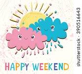vector card. happy weekend....   Shutterstock .eps vector #390516643