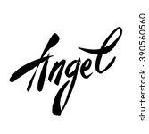 angel   handwritten lettering.... | Shutterstock .eps vector #390560560