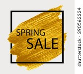 spring sale. gold paint in... | Shutterstock .eps vector #390562324