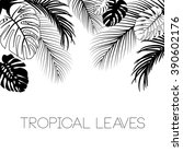 tropical black and white leaves ... | Shutterstock .eps vector #390602176