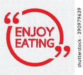 enjoy eating lettering... | Shutterstock .eps vector #390979639