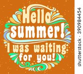 hello summer. i was waiting for ... | Shutterstock .eps vector #390984454