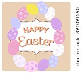 happy easter card  wishes for a ... | Shutterstock .eps vector #391091590