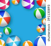 realistic colorful beach balls  ... | Shutterstock .eps vector #391130893