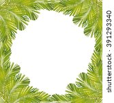 green frame from coconut leaves ... | Shutterstock . vector #391293340