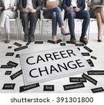 career change hiring human... | Shutterstock . vector #391301800