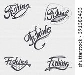 fishing badges sign handmade... | Shutterstock .eps vector #391383433