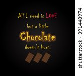chocolate quotes   funny... | Shutterstock .eps vector #391448974