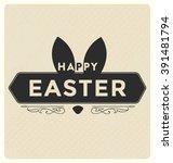 happy easter badge   vintage... | Shutterstock .eps vector #391481794