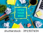 open your mind. office table... | Shutterstock . vector #391507654