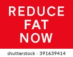 Small photo of White text on red background REDUCE FAT NOW, symbol for health risk, spoof of road signs in the UK