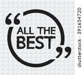 all the best lettering...   Shutterstock .eps vector #391654720
