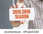 man hand showing 2015 2016... | Shutterstock . vector #391664230