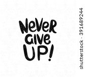 never give up  black and white... | Shutterstock .eps vector #391689244