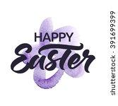 happy easter  hand lettering... | Shutterstock .eps vector #391699399