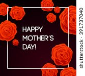 happy mothers day beautiful... | Shutterstock .eps vector #391737040