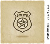 police badge symbol old... | Shutterstock .eps vector #391752118