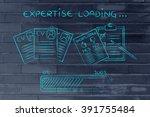 expertise loading  cv and... | Shutterstock . vector #391755484