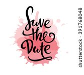 save the date. lettering. | Shutterstock .eps vector #391768048