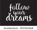 follow your dreams... | Shutterstock .eps vector #391961068