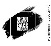 black grunge background. vector ... | Shutterstock .eps vector #392015440