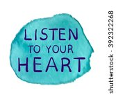 listen to your heart... | Shutterstock .eps vector #392322268