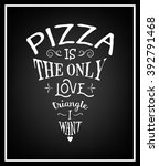 pizza is the only love triangle ... | Shutterstock .eps vector #392791468