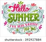 hello summer. i have been... | Shutterstock .eps vector #392927884