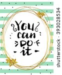 you can do it. motivational...   Shutterstock .eps vector #393028534