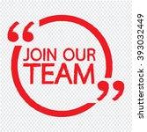 join our team illustration... | Shutterstock .eps vector #393032449