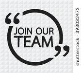 join our team illustration... | Shutterstock .eps vector #393032473