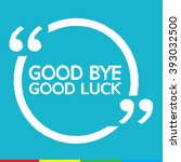 good bye good luck illustration ... | Shutterstock .eps vector #393032500