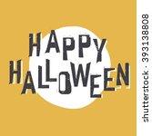 happy halloween greeting.... | Shutterstock . vector #393138808