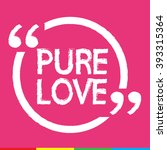 pure love illustration design | Shutterstock .eps vector #393315364