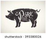 graphic pig  pork label drawn... | Shutterstock .eps vector #393380026