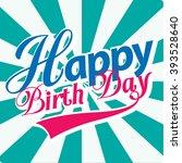 happy birth day card. retro...   Shutterstock .eps vector #393528640