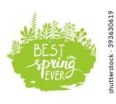 best spring ever lettering... | Shutterstock .eps vector #393630619