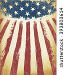 grunge aged american flag... | Shutterstock . vector #393803614