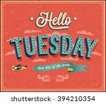 hello tuesday typographic... | Shutterstock .eps vector #394210354