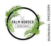 tropical palm leaf border... | Shutterstock .eps vector #394315594