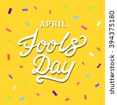 april fools day lettering... | Shutterstock .eps vector #394375180