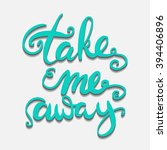 take me away.inspirational... | Shutterstock .eps vector #394406896