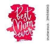 "quote ""best mom ever.""... | Shutterstock .eps vector #394548043"