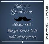 rule of a gentleman  ... | Shutterstock .eps vector #394995388