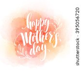 happy mothers day hand drawn... | Shutterstock .eps vector #395056720